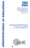 AFAE - Administration et Education N° 121, Mars 2009 : Le système éducatif français à l'heure européenne.