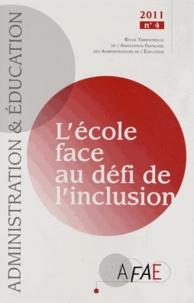 Paul Quénet - Administration et Education N° 132, Décembre 201 : L'école face au défi de l'inclusion.