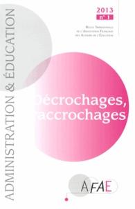 AFAE - Administration et Education N° 137, Mars 2013 : Décrochages, raccrochages.