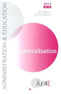 Alain Bouvier et Bernard Toulemonde - Administration et Education N° 140, Décembre 201 : La décentralisation.