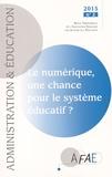 Marie-Françoise Crouzier et Michel Reverchon-Billot - Administration et Education N° 146, Juin 2015 : Le numérique, une chance pour le système éducatif ?.