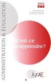 Martine Caraglio et Philippe Claus - Administration et Education N° 152, décembre 201 : Qu'est-ce qu'apprendre ?.