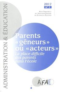 """Claude Bisson-Vaivre et Martine Kherroubi - Administration et Education N° 153, mars 2017 : Parents """"gêneurs"""" ou """"acteurs"""" - La place difficile des parents dans l'école."""