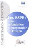 Monique Ronzeau et Marc Demeuse - Administration et Education N° 154, juin 2017 : Les ESPE : entre refondation et préparation de l'avenir.
