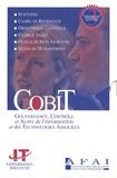 AFAI - COBIT - Gouvernance, contrôle et audit de l'information et des technologies associées. 1 Cédérom