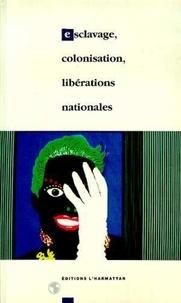 AFASPA - Esclavage, colonisation, libérations nationales - De 1789 à nos jours.
