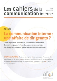 Afci - Les cahiers de la communication interne N° 32, Juin 2013 : La communication interne : une affaire de dirigeants ?.