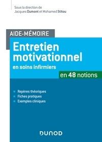 Jacques Dumont - Aide-mémoire - Entretien motivationnel en soins infirmiers - en 48 fiches.
