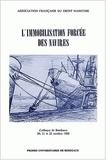 AFDM - L'immobilisation forcée des navires. - Colloque de Bordeaux, 20, 21 et 22 octobre 1988.
