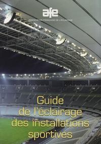 AFE - Guide de l'éclairage des installations sportives.