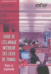 AFE - Guide de l'éclairage intérieur des lieux de travail - Vision et ergonomie.
