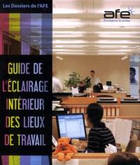 AFE - Guide de l'éclairage intérieur des lieux de travail - Bâtir un projet durable.