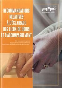 AFE - Recommandations relatives à l'éclairage des lieux de soins et d'accompagnement des personnes âgées autonomes et dépendantes (maladies dégénératives et Alzheimer).