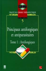 PRINCIPAUX ANTIFONGIQUES ET ANTIPARASITAIRES. Tome 1, Antifongiques.pdf