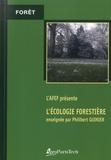 AFEF et Philibert Guinier - L'écologie forestière enseignée par Philibert Guinier suivie par Le forestier devant la phytosociologie.