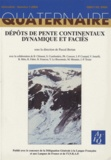 Pascal Bertan - Quaternaire Hors-série N° 1/2004 : Dépôts de pente continentaux, dynamique et faciès.