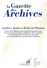 AAF - La Gazette des archives N° 206/2007-2 : Archives, Justice et Droits de l'Homme.