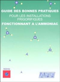 AFF - Guide des bonnes pratiques pour les installations frigorifiques fonctionnant à l'ammoniac.