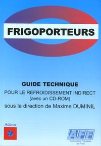 AFF - Guide technique pour le refroidissement indirect et le choix des fluides frigoporteurs - Pratique et Réglementation. 1 Cédérom