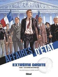 Philippe Richelle - Affaires d'Etat - Extrême Droite - Tome 01 - Un homme encombrant.