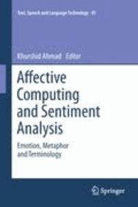 Khurshid Ahmad - Affective Computing and Sentiment Analysis - Emotion, Metaphor and Terminology.