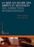 Affef Ben mansour - La mise en oeuvre des arrêts et sentences des juridictions internationales.