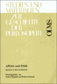 Affekte und Ethik. Spinozas Lehre im Kontext.