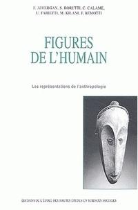 AFFERGAN S - Figures de l'humain - Les représentations de l'anthropologie.