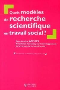 AFFUTS - Quels modèles de recherche scientifique en travail social ?.