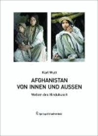 Afghanistan von innen und außen - Welten des Hindukusch.