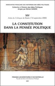 AFHIP - La constitution dans la pensée politique - Actes du Colloque de Bastia (7-8 septembre 2000).
