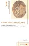 AFHIP - Pensée politique et propriété - Actes du colloque international de l'AFHIP (17 et 18 mai 2018 - Faculté de droit et de science politique de Toulouse 1 Capitole).
