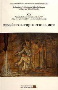 Pensée politique et religion - Actes du colloque international de lAFHIP (15 et 16 septembre 2016 - Université dAix-Marseille).pdf