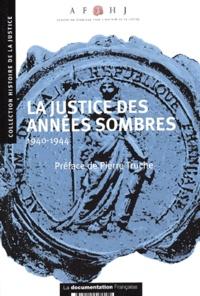 La justice des années sombres 1940-1944 -  AFHJ |
