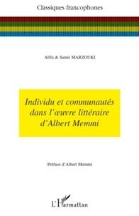 Afifa Marzouki et Samir Marzouki - Individu et communautés dans l'oeuvre littéraire d'Albert Memmi.