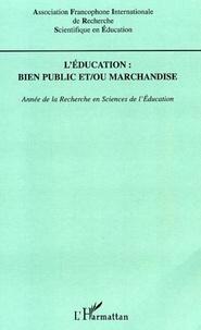 Afirse - Année de la recherche en sciences de l'éducation 2005. - L'éducation, bien public et ou marchandise.