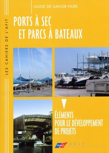 AFIT - Ports à sec et ports à bateaux - Eléments pour le développement de projets.