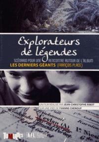 """Jean-Christophe Ribot - Explorateurs de légendes - Scénario pour une rencontre autour de l'album """"Les derniers géants"""" (François Place). 1 DVD"""