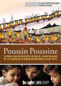 Jean-Christophe Ribot - Poussin Poussine - Scénario pour une rencontre autour de l'album Blaise et le château d'Anne Hiversère (Claude Ponti). 1 DVD