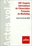 AFM - XIXe Congrès International de l'Association Française du Marketing - Volume II, Tunis 9 et 10 mai 2003.