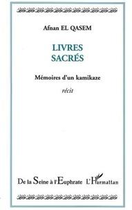 Afnan El Qasem - Livres sacrés - Mémoires d'un kamikaze.