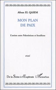 Afnan El Qasem - Mon plan de paix - L'union entre Palestiniens et Israéliens.