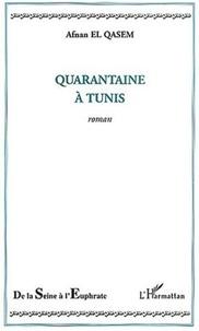 Afnan El Qasem - Quarantaine à Tunis.