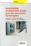 AFNOR - Accessibilité et dispositifs d'aide pour les personnes handicapées - Cadre bâti - ERP et bâtiments privatifs, collectifs ou individuels.