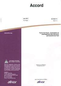 AFNOR - Accord AC S52-111 Trail et territoire - Conception et aménagement des parcours permanents de trail.