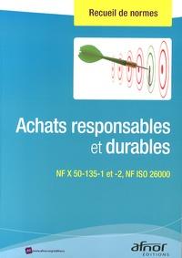 Achats responsables et durables - NF X 50-135-1 et 2, NF ISO 26000.pdf