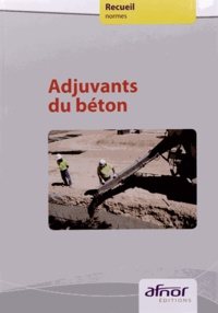 AFNOR - Adjuvants du béton.