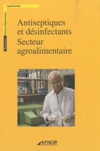 AFNOR - Antiseptiques et désinfectants - Secteur agroalimentaire.