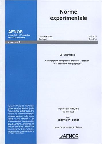 AFNOR - Catalogage des monographies anciennes : rédaction de la description bibliographique - Norme Z44-074 Documentation.