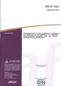 AFNOR - DIN EN 15251 - Eingangsparameter für das Raumklima zur Auslegung und Bewertung der Energieeffizienz von Gebäuden - Raumluftqualität, Temperatur, Licht und Akustik - Deutsche Fassung.